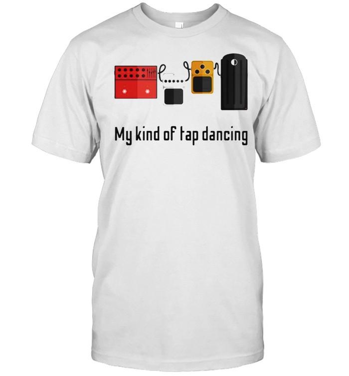 My Kind Of Tap Dancing Guitar  Classic Men's T-shirt