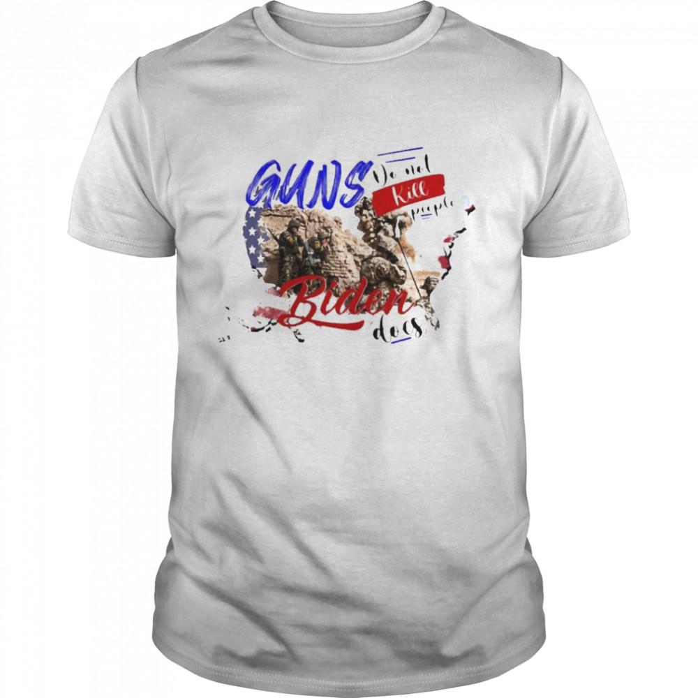 Guns Do Not Kill People Biden Does Shirt