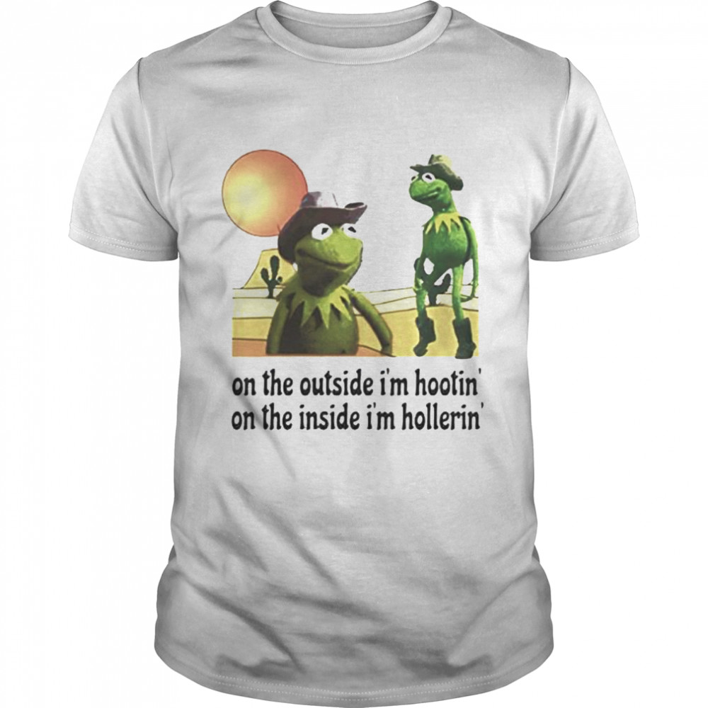 Kermit Hootin and Hollerin on the outside I'm hootin' shirt Classic Men's T-shirt