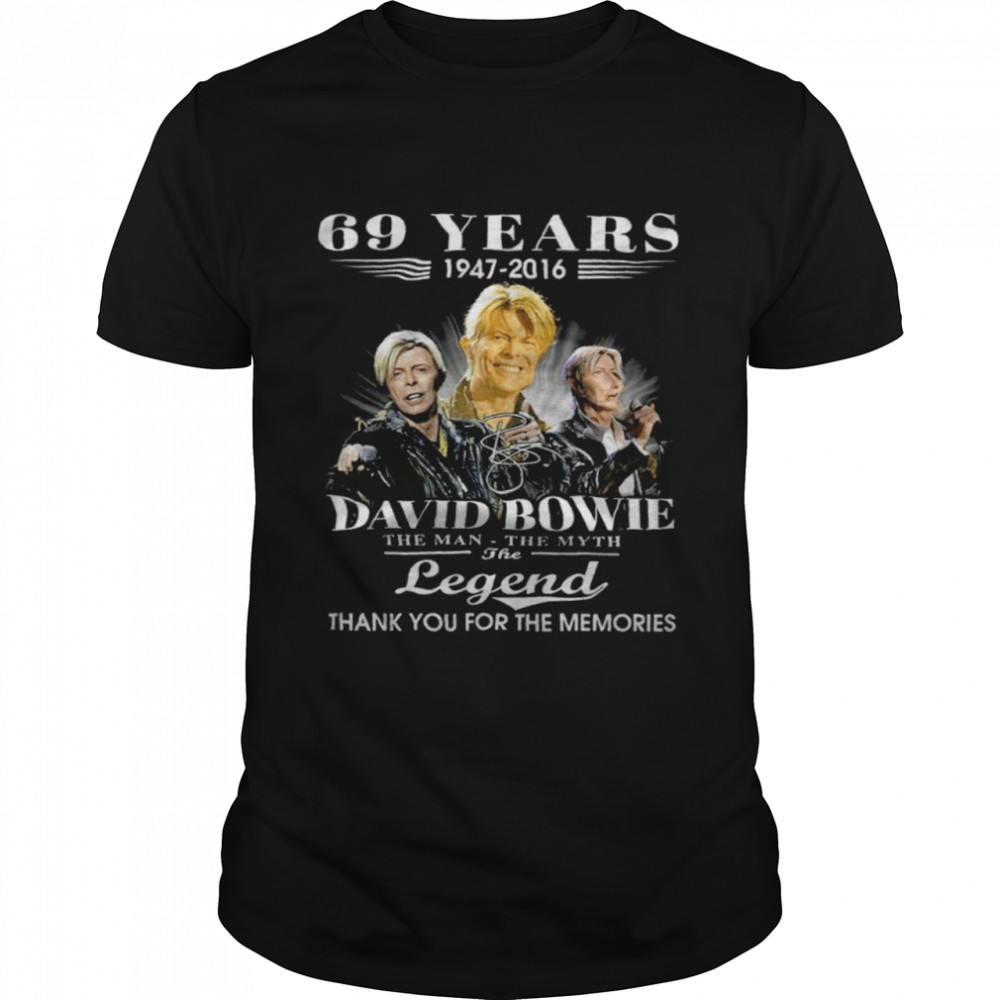 69 Years 1947-2016 David Bowie The Man The Myth The Legend Thank You For The Memories  Classic Men's T-shirt