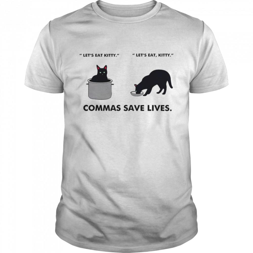 Let's eat kitty let's eat kitty commas save lives shirt Classic Men's T-shirt