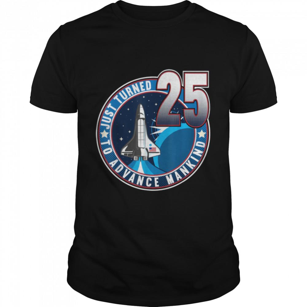 25th Birthday I To Advance Mankind I Adult Astronaut Costume T- B09JP8SWTC Classic Men's T-shirt