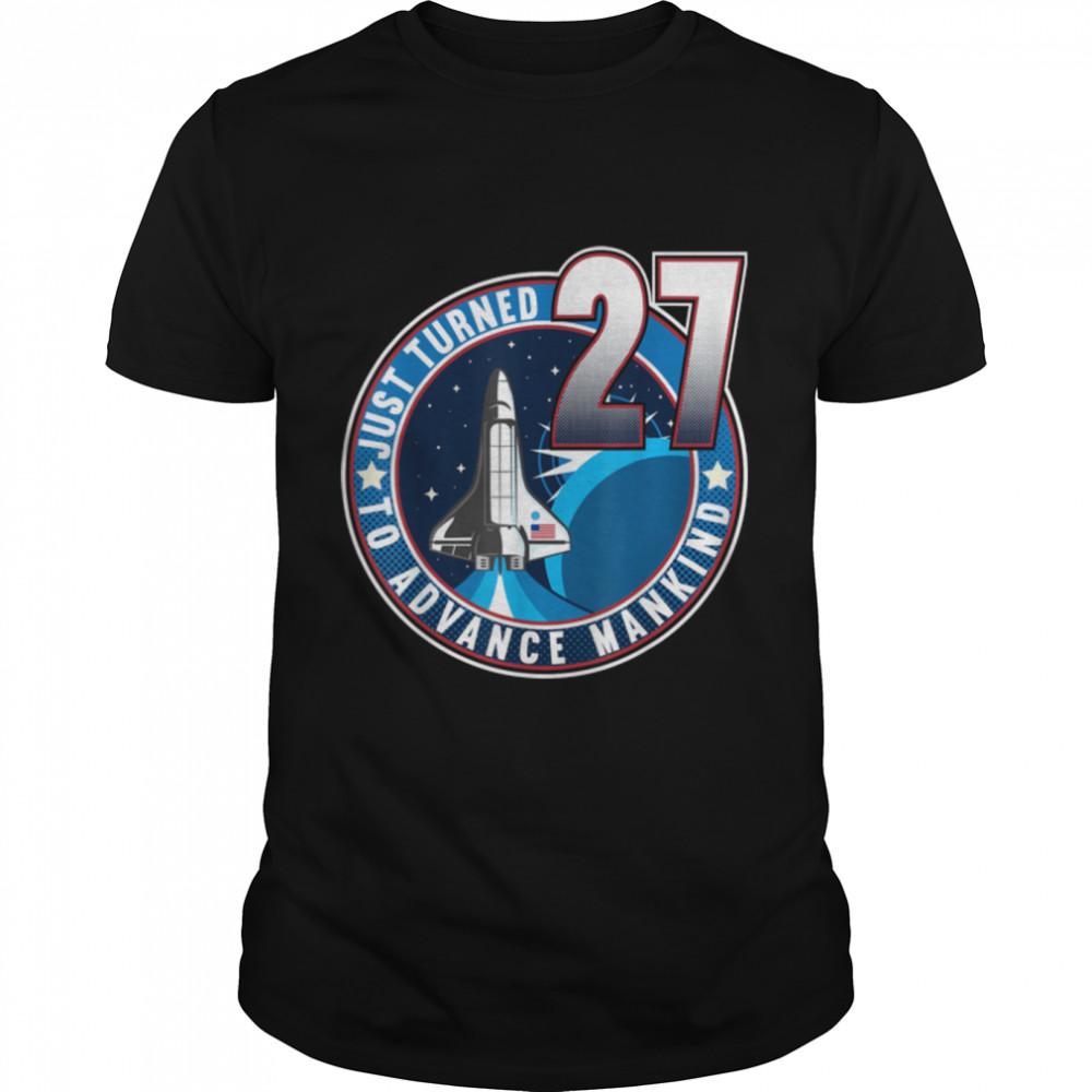 27th Birthday I To Advance Mankind I Adult Astronaut Costume T- B09JSNHLV8 Classic Men's T-shirt
