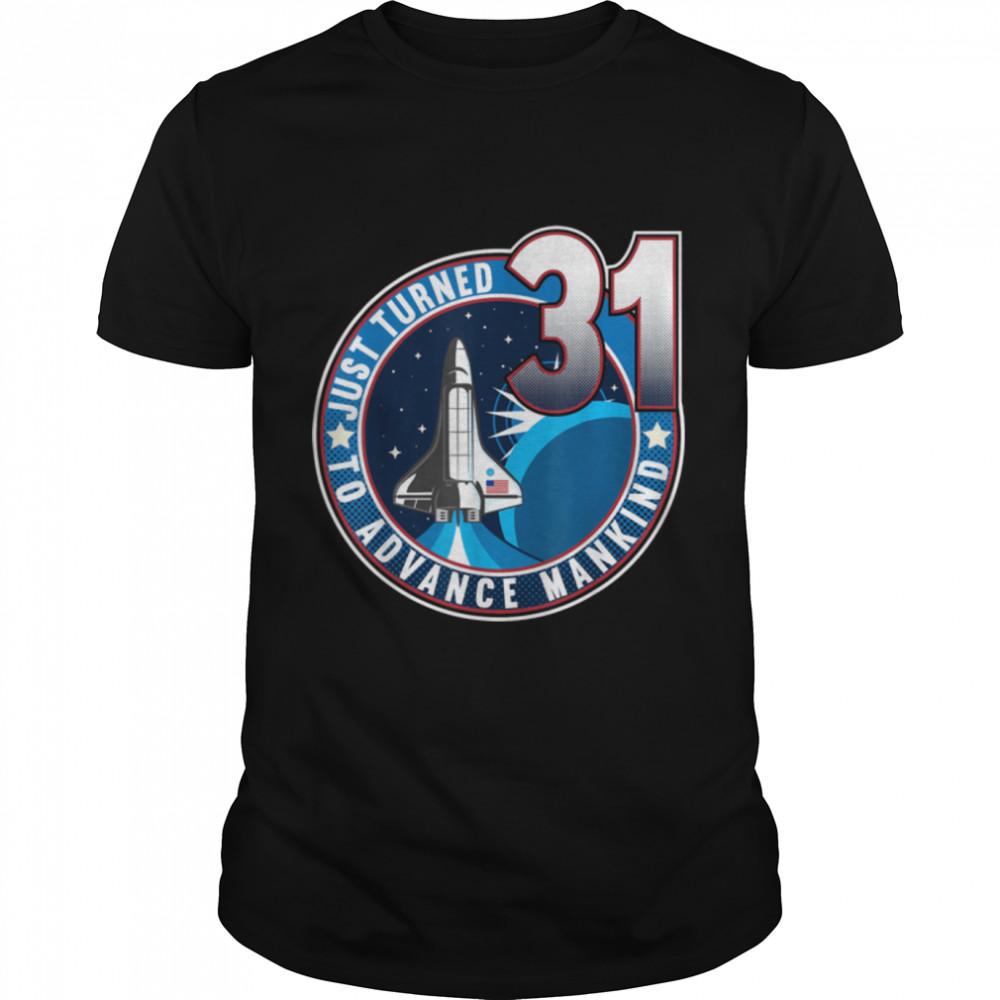 31st Birthday I To Advance Mankind I Adult Astronaut Costume T- B09JSNHNGT Classic Men's T-shirt