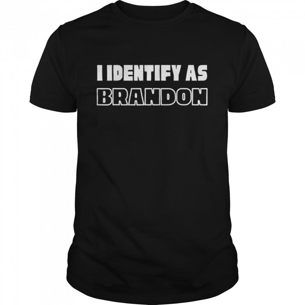I Identify As Brandon shirt Classic Men's T-shirt