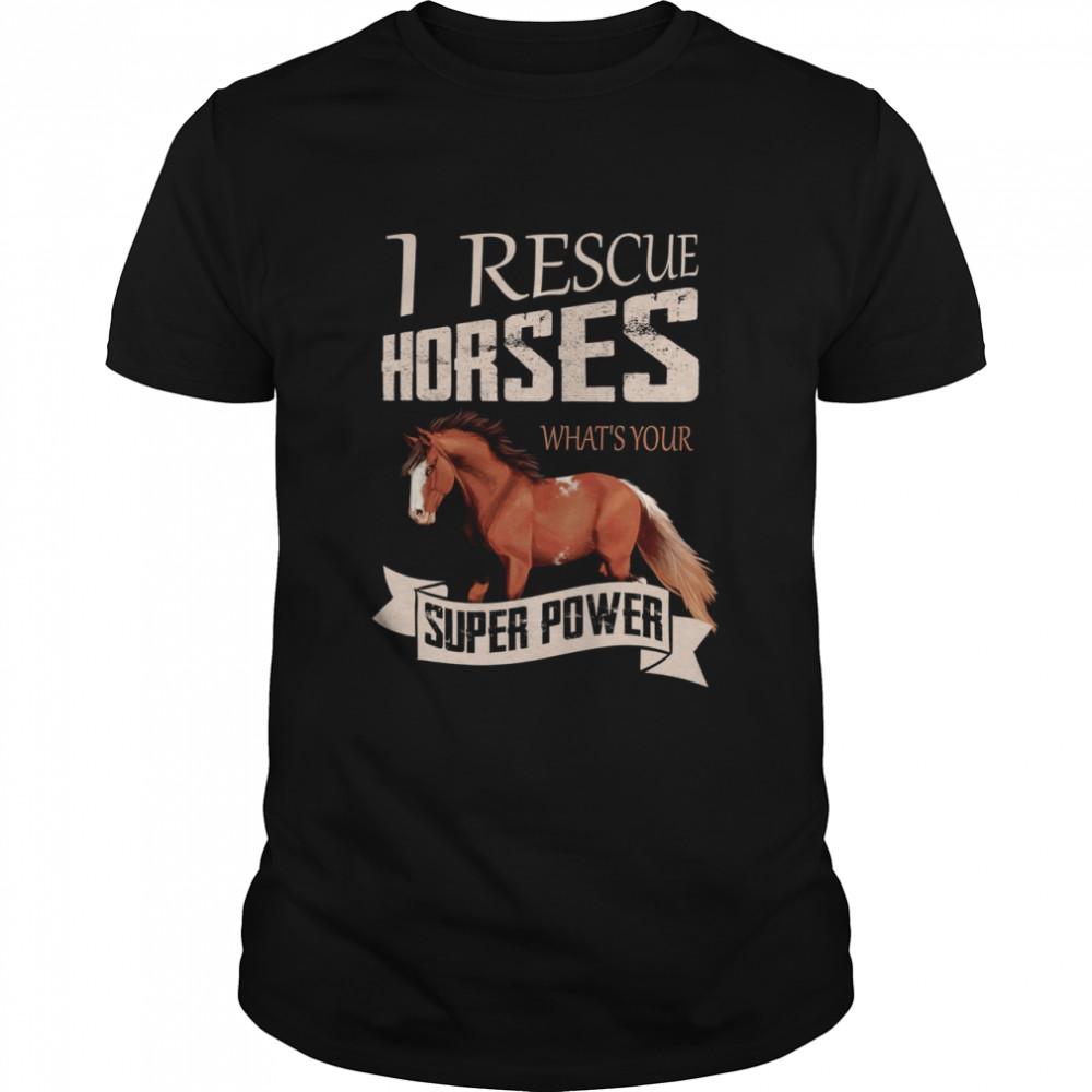 I Rescue Horses What's Your Super Power  Classic Men's T-shirt